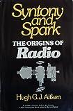 Syntony and Spark: Origins of Radio (Science, culture & society)