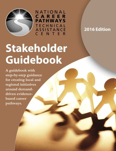 Stakeholder Guidebook: A guidebook with step-by-step guidance for creating local and regional initiatives around demand-driven evidence-based career pathways.