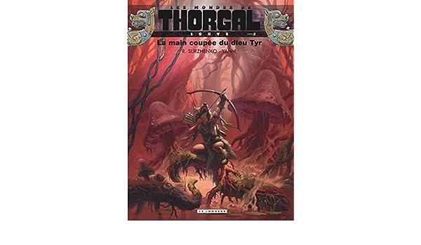Amazon.com  Les Mondes De Thorgal Bd  Louve 2 La Main Coupee De Dieu  (French Edition) (9782803631032)  Books 730c2970623