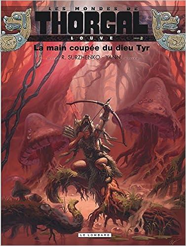 Les Mondes de Thorgal BD  Louve 2 La main coupee de dieu  Amazon.co.uk   Yann  9782803631032  Books 000e4682723