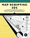 Map Scripting 101: An Example-Driven Guide to Building Interactive Maps with Bing, Yahoo!, and Google Maps offers