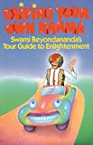 Driving Your Own Karma: Swami Beyondananda's Tour Guide to Enlightenment