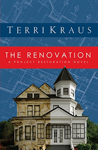 The Renovation: A Project Restoration Novel (Project Restoration Series Book 1)