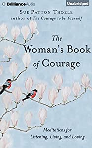 The Womans Book Of Courage Meditations For Empowerment Peace