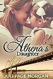 Athena's Daughter: A Secret Baby, Second Chances Romance