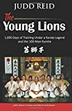 The Young Lions: 1,000 Days of training under a karate master and the 100-man Kumite.