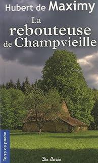 La rebouteuse de Champvieille, Maximy, Hubert de