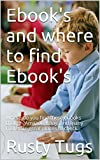 Ebook's and where to find Ebook's: Where do you find these ebooks though?Amazon, Ebay, and many more are great places to check.