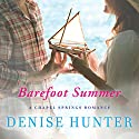Barefoot Summer: Chapel Hill, Book 1 Audiobook by Denise Hunter Narrated by Julie Lyles Carr