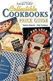 Antique Trader Collectible Cookbooks Price Guide, Patricia Edwards and Peter Peckham, 0896896692