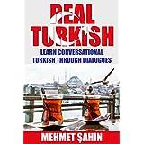 Real Turkish: Learn Conversational Turkish Through Dialogues