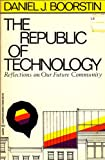 The Republic of Technology, Daniel J. Boorstin, 0060906863