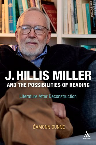 J. Hillis Miller and the Possibilities of Reading: Literature After Deconstruction