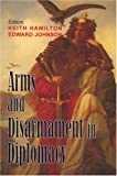 Arms and Disarmament in Diplomacy, Hamilton, Keith, 0853037566