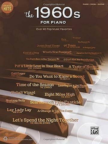 Greatest Hits -- The 1960s for Piano: Over 40 Pop Music Favorites (Simon And Garfunkel Lyrics)