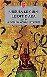 Le Dit d'Aka, suivi de Le nom du monde est forêt par Ursula Le Guin Kroeber