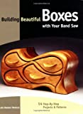 Building Beautiful Boxes with Your Band Saw, Lois Keener Ventura, 1558705228