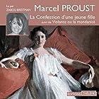 La Confession d'une jeune fille   Livre audio Auteur(s) : Marcel Proust Narrateur(s) : Zabou Breitman