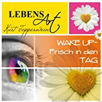 Lebensart: Wake Up - Frisch in den Tag