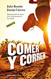 Comer y correr / Eat and run (Spanish Edition) by Julio Basulto (2014-04-04)