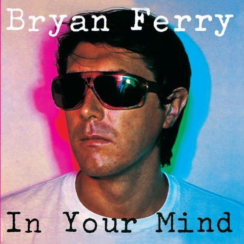 Bryan Ferry - In Your Mind - Zortam Music