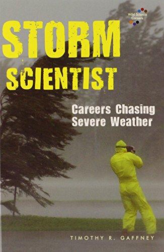 Storm Scientist: Careers Chasing Severe Weather (Wild Science Careers)