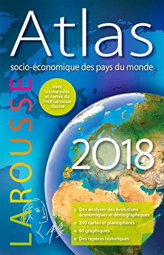 Atlas Socio-Economique des Pays du Monde 2018 (French Edition) by Larousse, Fr.