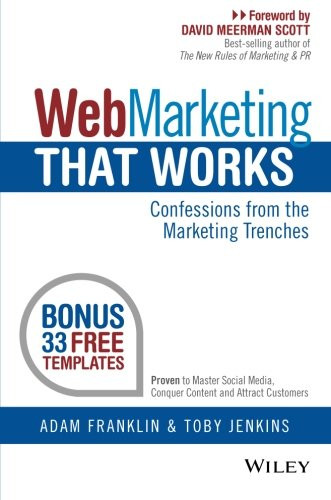 Web Marketing That Works: Confessions from the Marketing Trenches (Web Networks)