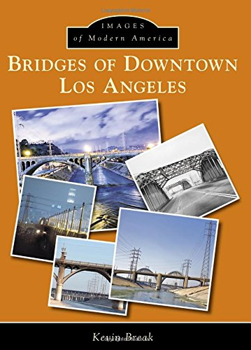 Bridges of Downtown Los Angeles (Images of Modern America) (Macy ' Downtown)