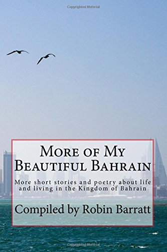 Download More of My Beautiful Bahrain: More short stories and poetry about life and living in the Kingdom of Bahrain pdf