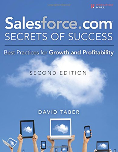 Salesforce Com Secrets Of Success  Best Practices For Growth And Profitability  2Nd Edition