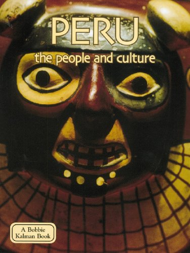 Peru the People and Culture (Lands, Peoples, and Cultures)