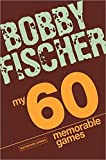 My 60 Memorable Games-Bobby Fischer