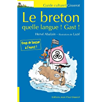 Le breton quelle langue! Gast! (French Edition)