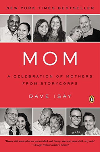 Mom by Dave Isay