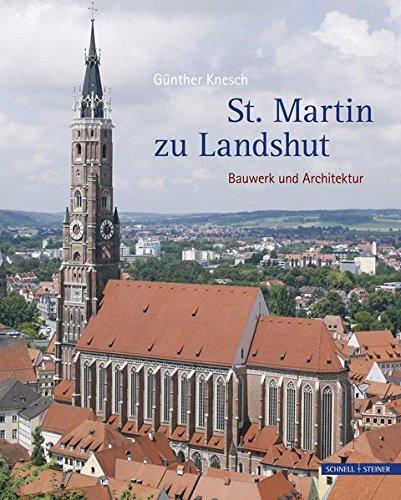 St. Martin zu Landshut Gebundenes Buch – 20. Oktober 2009 Günther Knesch Schnell & Steiner 3795422345 Architektur