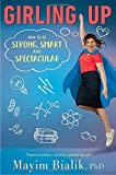 img - for Girling Up: How to Be Strong, Smart and Spectacular book / textbook / text book
