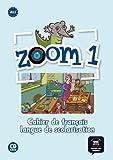 Zoom 1 A1.1 : Cahier de français langue de scolarisation (1CD audio)