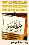 Words, Words, Words, George Bowering, 1554200660