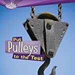 Put Pulleys to the Test | Roseann Feldmann,Sally M. Walker