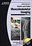 BSAVA Manual of Canine and Feline Musculoskeletal Imaging (BSAVA British Small Animal Veterinary Association)