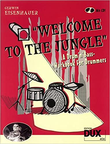 Welcome To The Jungle Drumnbass Workbook For Drummers Amazonde