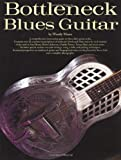 Bottleneck Blues Guitar, Woody Mann, 082560317X
