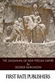: The Sassanian or New Persian Empire