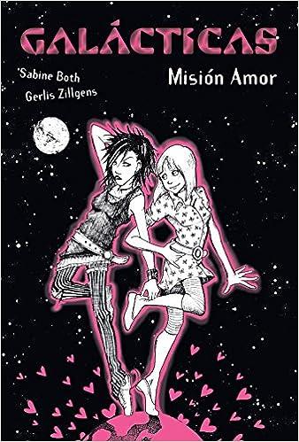 Misión Amor Literatura Juvenil A Partir De 12 Años - Narrativa Juvenil: Amazon.es: Sabine Both, Gerlis Zillgens, Carmen Bas: Libros