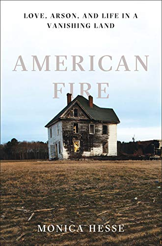American Fire: Love, Arson, and Life in a Vanishing Land (Best Towns In Southern California)