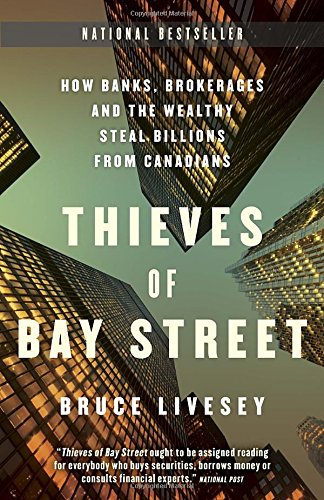 thieves-of-bay-street-how-banks-brokerages-and-the-wealthy-steal-billions-from-canadians