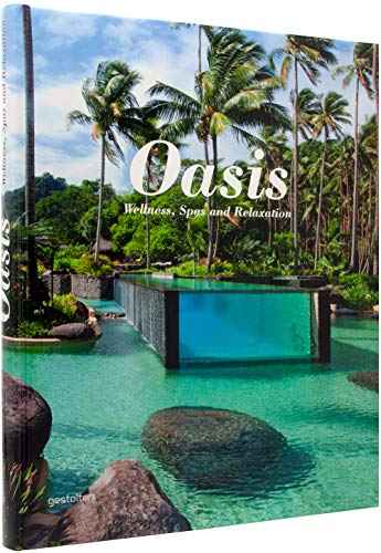 Oasis: Wellness, Spas and Relaxation ()