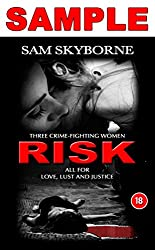 RISK: Three Crime-fighting Women RISK All for Love, Lust and Justice - SAMPLE