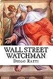 Wall Street Watchman, Diego Ratti, 1452814996